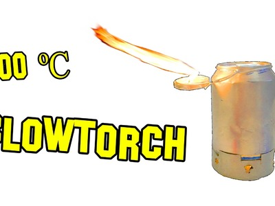 ✔ How to Make a Blowtorch