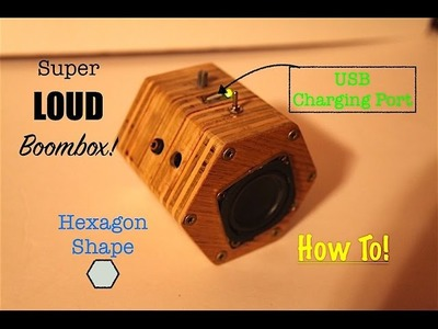How To Make a Super Loud Hexagon Boombox   With USB power supply!!