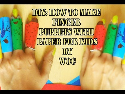 DIY! How to Make Finger Puppets With Paper For Kids By WOC