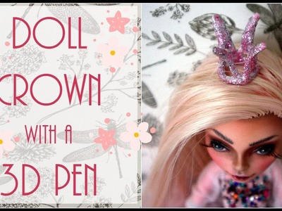 Doll crown with a 3D pen. Monster High Crown. Barbie Crown. How to make doll crown. 3d creations