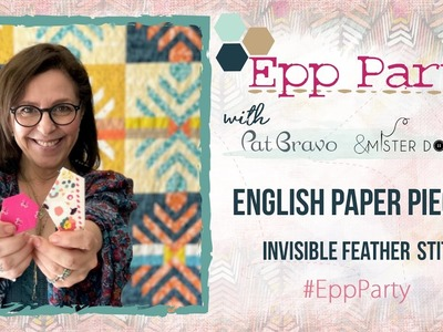 English Paper Piecing - How to piece templates using invisible feather stitch with Pat Bravo