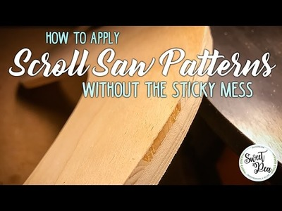 How to Apply Scroll Saw Patterns to Wood Without the Mess!