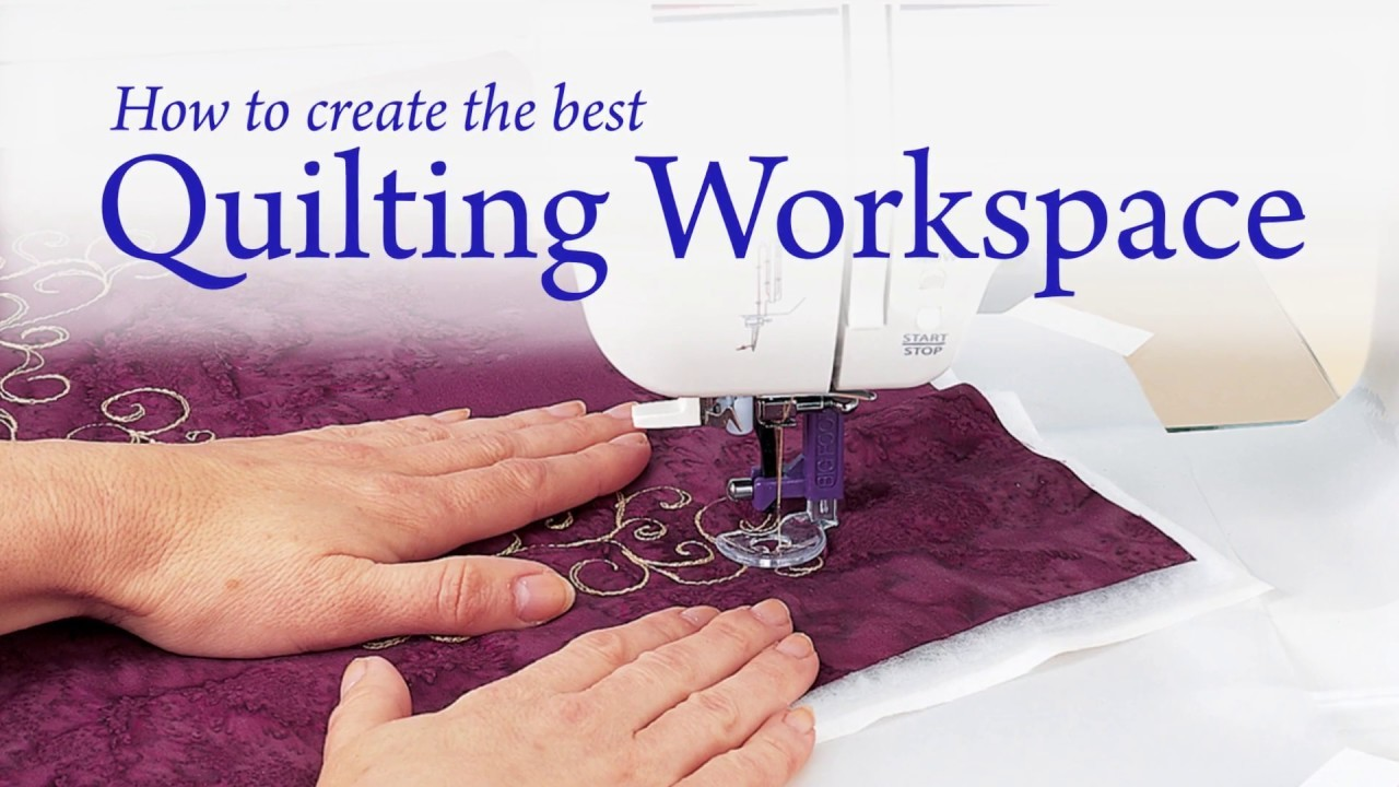 How to Create the Best Quilting Workspace