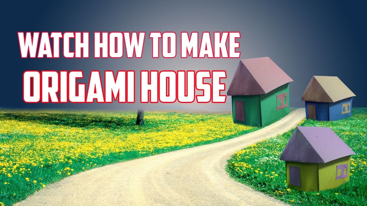 How to make an origami house a paper house very easy for How to make a house step by step