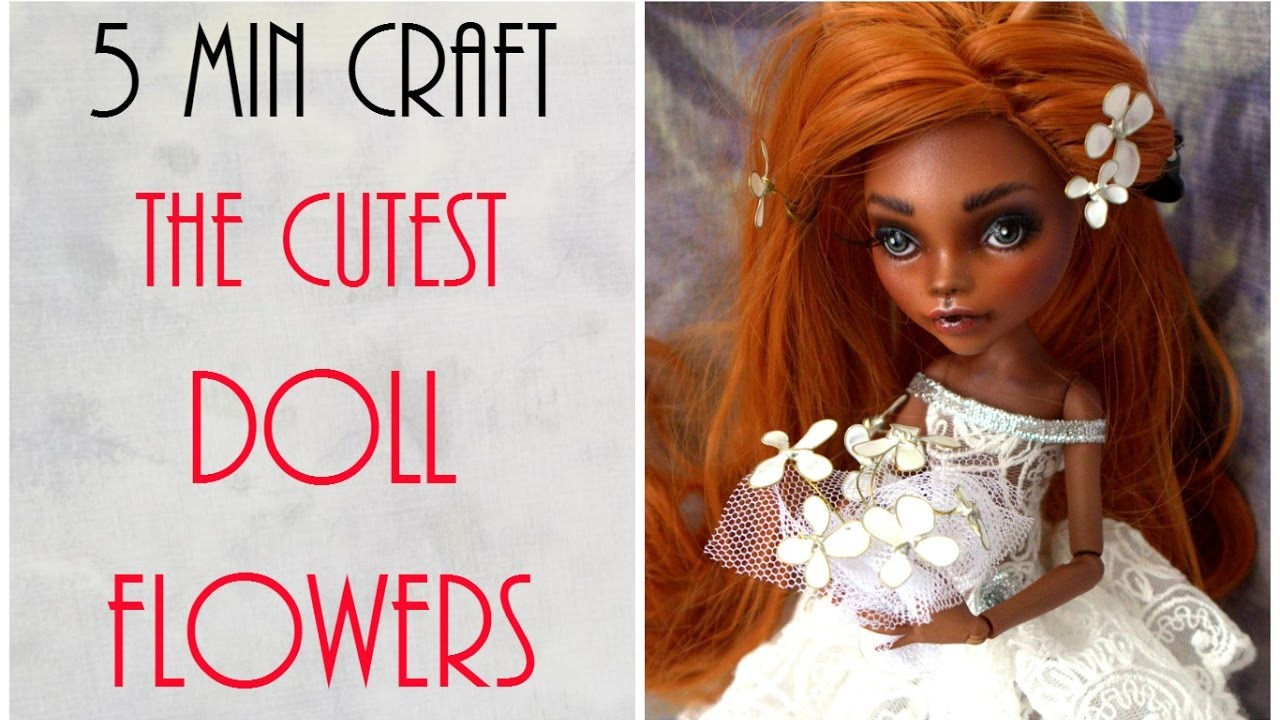 How to Make Pretty Flowers Easy Tutorial - Flowers for Dolls - Monster High, Barbie - 5 Minute Craft