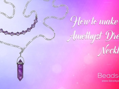 How to make this Amethyst Dream Necklace