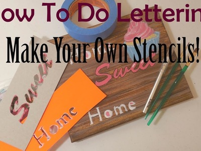 How To Paint Letters: Make Your Own Stencil!