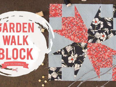 Quilting Tutorial - How to make a Garden Walk Quilt Block