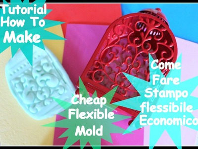 DIY HOW TO MAKE CHEAP FLEXIBLE MOLD - COME FARE STAMPO FLESSIBILE ECONOMICO
