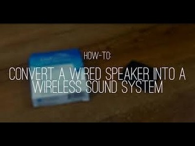 How to change any speaker into wireless speaker