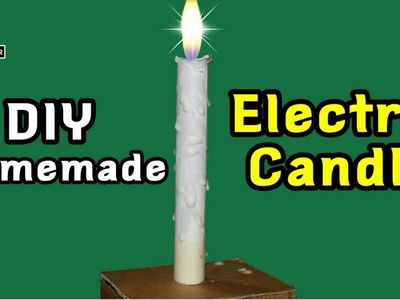 How to make an Electric CANDLE at home - Easy and Simple Life Hacks