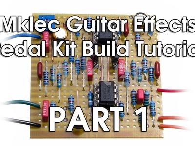 Mklec Guitar Effects Pedal Kit Build Tutorial - Part 1
