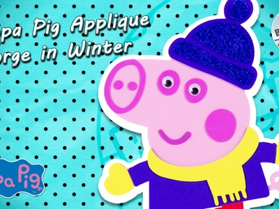Peppa Pig Applique for Children - George in Winter