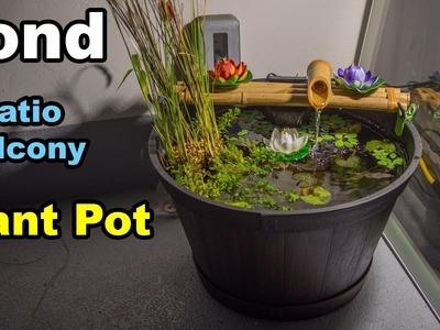 Pond in planter pot balcony patio condo apartment