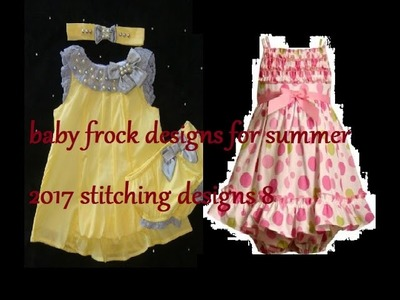 Baby frock designs for summer 2017 | stitching designs 8