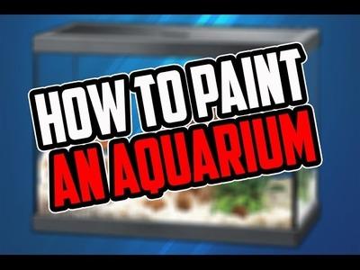 DIY How to paint an Aquarium #90