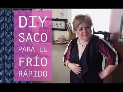 DIY - SACO PARA EL FRIO RAPIDO. DIY - EASY COAT FOR WINTER