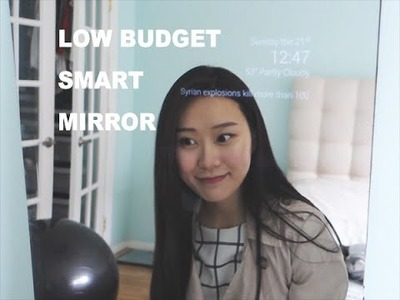 How to Make a Low Budget Smart Mirror