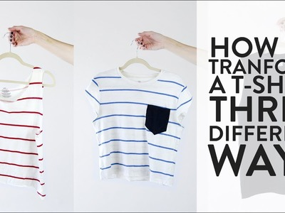 How To Transform a T-Shirt: Three Ways