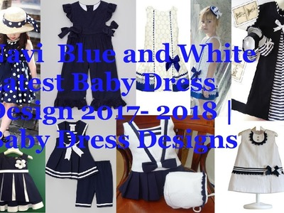 Navi Blue and White Latest Baby Dress Design 2017, 2018 | Baby Dress Designs