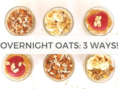 Overnight Oats 3 Ways | Quick, Healthy Breakfast Ideas | Healthy Grocery Girl