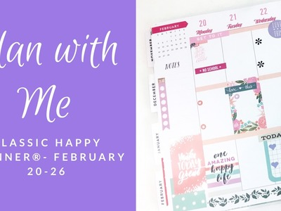 Plan With Me- Classic Happy Planner- February 20-26
