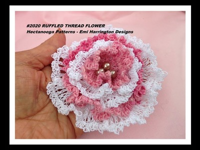 RUFFLED THREAD FLOWER - FREE crochet pattern, #2020, special occasion flower -