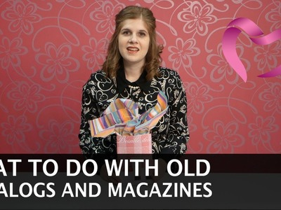 What to do with old catalogs and magazines - Pure Romance