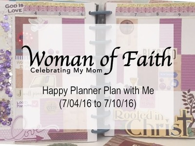 Woman of Faith Featuring Shaker Side Panel - Happy Planner Plan with Me (7.4.06 to 7.10.16)