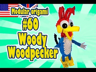 3D MODULAR ORIGAMI #60 WOODY WOODPECKER