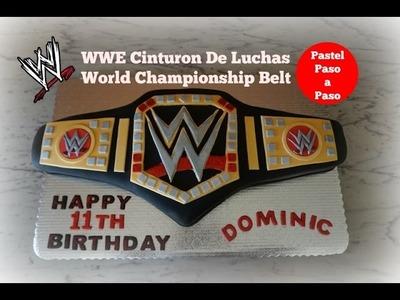Como Hacer Pastel  De Luchas.WWE World Championship Belt Cake
