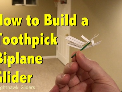 How to Build a Toothpick Biplane Glider