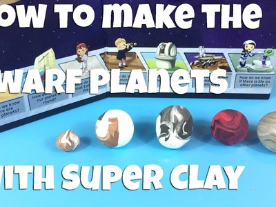 How to make the Dwarf Planets with Super Clay