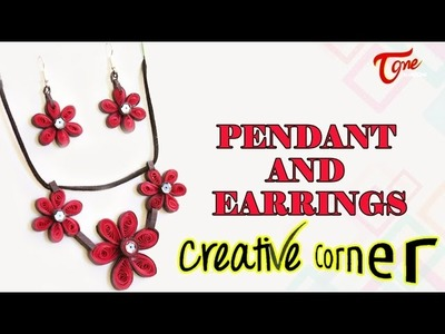 Making of  Pendant and Earrings Using Paper Quilling | Creative Corner | TeluguOne