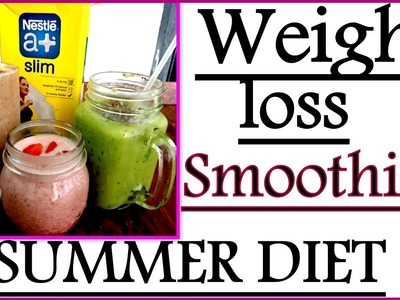 Weight Loss Smoothie Recipes for Summer | How to Reduce Weight quickly for Smoothie Summer Diet