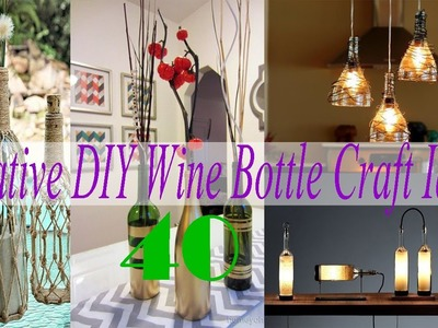 40 Creative DIY Wine Bottle Craft Ideas