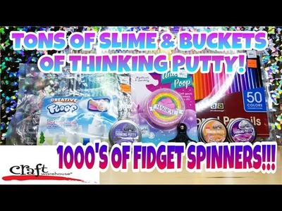CRAFT WAREHOUSE 1000's of Fidget Spinners, Tons of Slime and Buckets of Putty ! Also What's FLOOF?