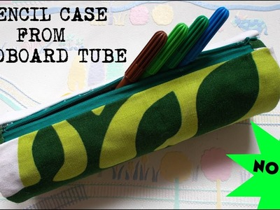 DIY NO SEW CRAFT: Pencil case from cardboard tube   Back to school supplies   Maison Zizou