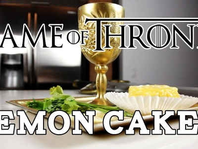 GAME OF THRONES Lemon Cakes & Milk of the Poppy