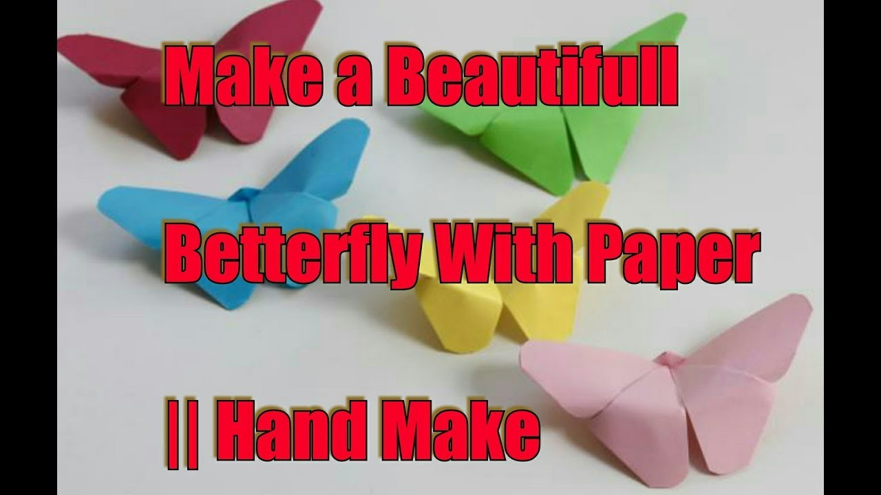 Hand Make Paper Things Make A Beautifull Butterfly Easy Craft