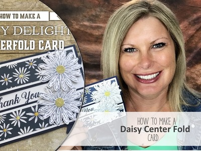How to make a gorgeous Daisy Delight Centerfold Card featuring Stampin Up