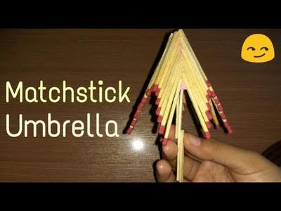 Matchstick Umbrella | New art and craft| Matchstick art