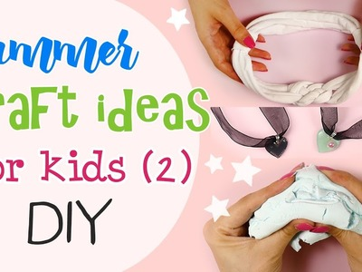 Summer Craft ideas for kids - Idee creative estive per ragazzi Pt.2