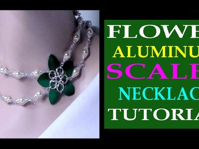 ALUMINUM SCALES FLOWER  NECKLACE TUTORIAL | FLOWER NECKLACE WITH PEARLS | DIY | HOW TO