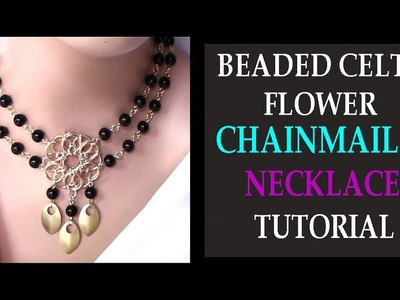 BEADED CELTIC FLOWER CHAINMAILLE NECKLACE TUTORIAL | DIY JEWELRY DESIGN | CELTIC VISIONS CHAINMAIL