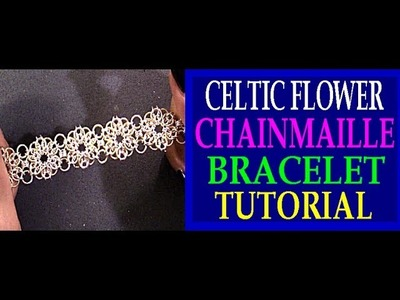 CELTIC FLOWER CHAINMAILLE BRACELET TUTORIAL | CELTIC VISIONS WEAVE | CHAINMAIL JEWELRY DESIGN | DIY