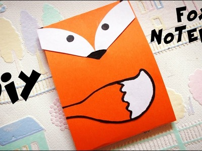 COOL BACK TO SCHOOL SUPPLIES: DIY FOX NOTEPAD | Easy paper craft | MAISON ZIZOU