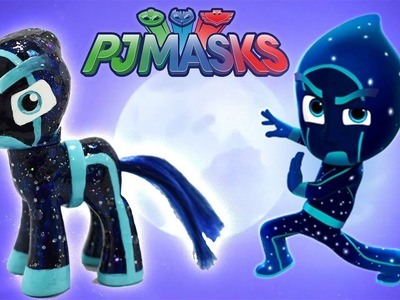 Custom NIGHT NINJA PONY PJ MASKS Villain Tutorial DIY Disney Jr MLP My Little