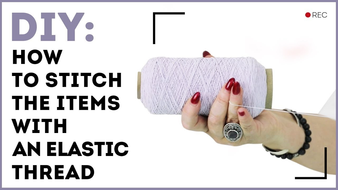DIY: How to stitch the items with an elastic thread. Sewing tutorial on the stitching technology.