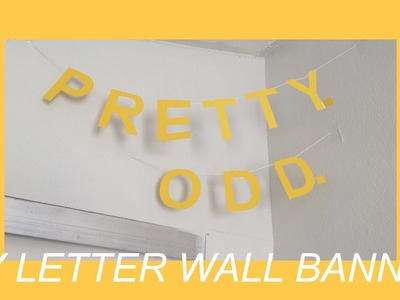 DIY letter wall banner. tumblr inspired